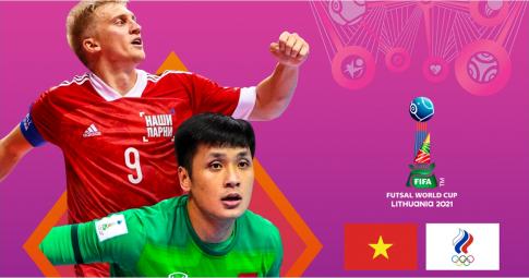 Kết quả Việt Nam vs Nga | FIFA FUTSAL WORLD CUP 2021 | 21h30 ngày 22/09/2021