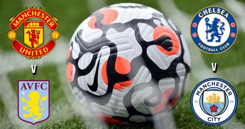 Vì sao trận đấu giữa M.U vs Aston Villa và Chelsea vs Man City lại diễn ra cùng giờ?