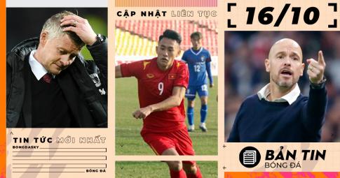 """Bản tin sáng ngày 28/10: <b>U23 Việt Nam """"nhọc nhằn"""" hạ Đài Bắc Trung Hoa; Ấn định thời hạn cho Ole</b>"""
