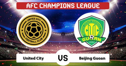 Trực tiếp United City vs Beijing Guoan | AFC Champions League | 21h00 ngày 26/06/2021