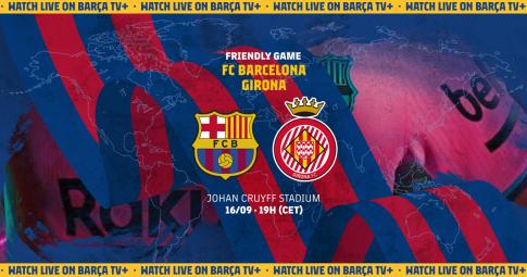 Kết quả Barcelona vs Girona | Giao hữu CLB 2021 | 00h00 ngày 25/7/2021