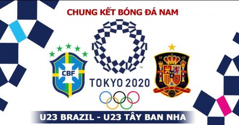 Nhận định U23 Brazil vs U23 Tây Ban Nha | Olympic Tokyo 2021 | 18h30 ngày 7/8/2021