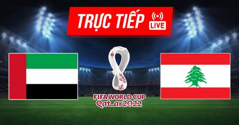 Kết quả UAE vs Lebanon   World Cup 2022   23h45 ngày 2/9/2021