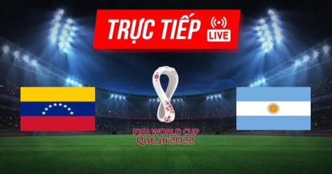 Kết quả Venezuela vs Argentina | World Cup 2022 | 07h00 ngày 03/09/2021