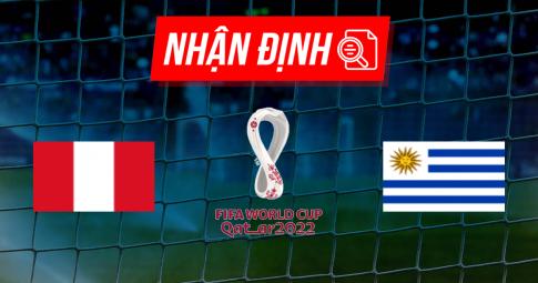 Nhận định Peru vs Uruguay | World Cup 2022 | 08h00 ngày 03/09/2021