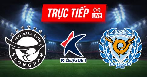 Kết quả Seongnam FC vs Daegu FC | K League 1 | 17h00 ngày 4/9/2021