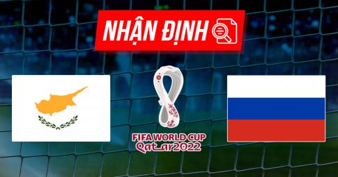 Nhận định Cyprus vs Nga | World Cup 2022 | 23h00 ngày 4/9/2021