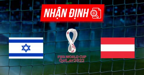 Nhận định Israel vs Áo   World Cup 2022   01h45 ngày 05/09/2021