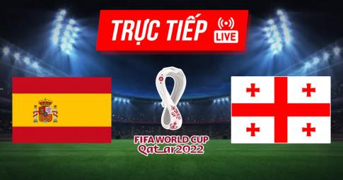 Kết quả Tây Ban Nha vs Georgia | World Cup 2021 | 1h45 ngày 6/9/2021