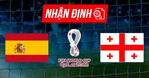 Nhận định Tây Ban Nha vs Georgia | World Cup 2021 | 1h45 ngày 6/9/2021