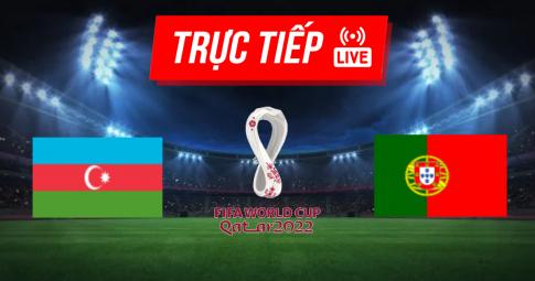 Kết quả Azerbaijan vs Bồ Đào Nha | World Cup 2022 | 23h00 ngày 07/09/2021
