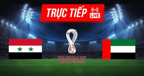 Kết quả Syria vs UAE | World Cup 2022 | 23h00 ngày 07/09/2021
