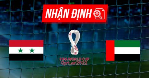 Nhận định Syria vs UAE | World Cup 2022 | 23h00 ngày 07/09/2021