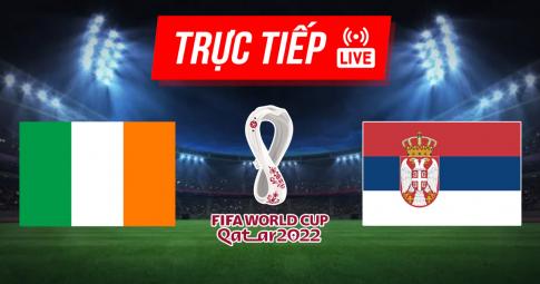 Kết quả Ireland vs Serbia | World Cup 2022 | 1h45 ngày 8/9/2021