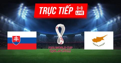 Kết quả Slovakia vs Síp | World Cup 2022 | 01h45 ngày 08/09/2021