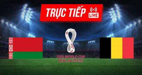 Kết quả Belarus vs Bỉ | World Cup 2022 | 01h45 ngày 09/09/2021