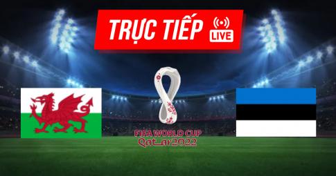 Kết quả Wales vs Estonia | World Cup 2022 | 01h45 ngày 09/09/2021