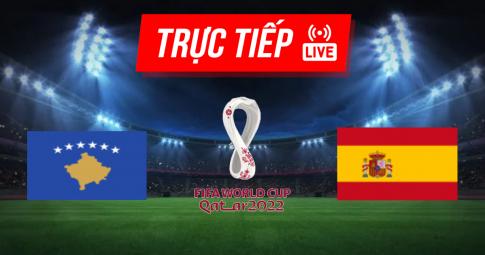 Kết quả Kosovo vs Tây Ban Nha | World Cup 2022 | 01h45 ngày 09/09/2021