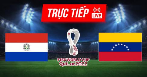Kết quả Paraguay vs Venezuela | World Cup 2022 | 5h30 ngày 10/9/2021