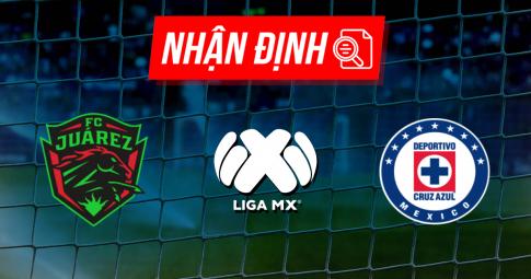 Nhận định Juarez vs Cruz Azul | Liga MX | 09h00 ngày 11/09/2021
