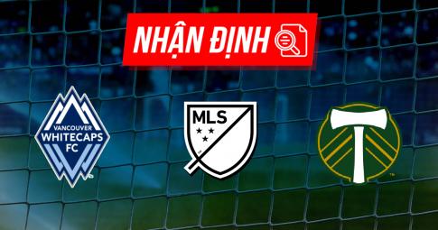 Nhận định Vancouver vs Portland Timbers | MLS | 09h00 ngày 11/09/2021
