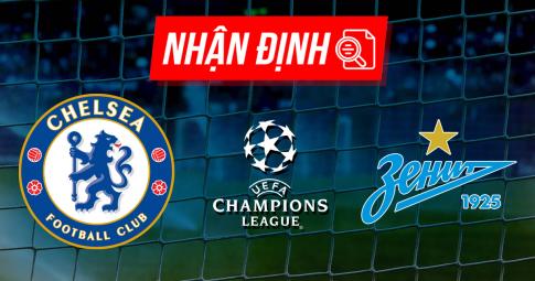 Nhận định, dự đoán Chelsea vs Zenit | Champions League | 2h00 ngày 15/9/2021
