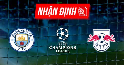 Nhận định Manchester City vs Leipzig | Champions League | 02h00 ngày 16/09/2021