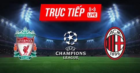 Kết quả Liverpool vs Milan | Champions League | 02h00 ngày 16/09/2021
