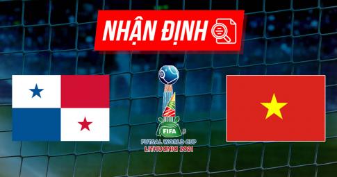Nhận định, dự đoán Việt Nam vs Panama | Futsal World Cup 2021 | 22h00 ngày 16/9/2021