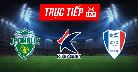 Kết quả Jeonbuk Motors vs Suwon Bluewings | K League 1 | 12h30 ngày 18/09/2021