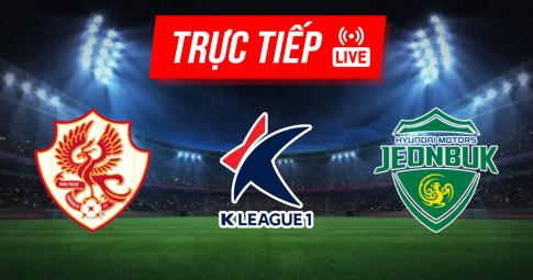 Kết quả Gwangju vs Jeonbuk Hyundai | K League 1 | 14h30 ngày 21/09/2021