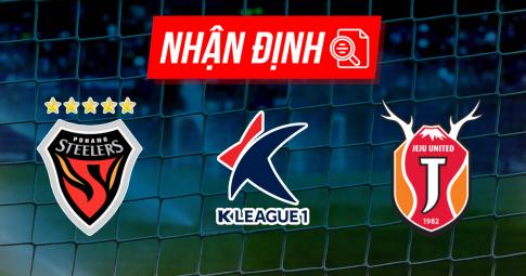 Nhận định Pohang Steelers vs Jeju United | K League 1 | 12h00 ngày 25/09/2021