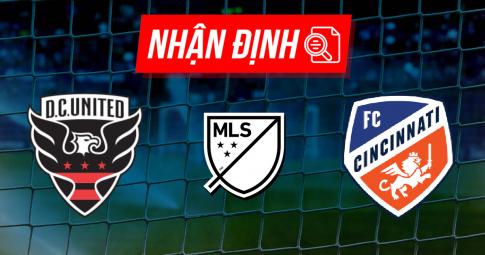 Nhận định DC United vs Cincinnati | MLS | 06h30 ngày 26/09/2021