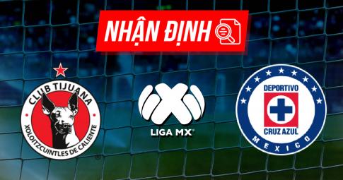 Nhận định Club Tijuana vs Cruz Azul   Liga MX   09h00 ngày 04/10/2021