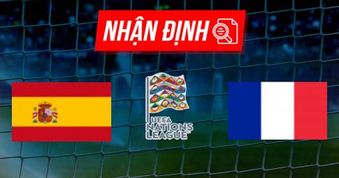 Nhận định Tây Ban Nha vs Pháp | Nations League | 01h45ngày 11/10/2021