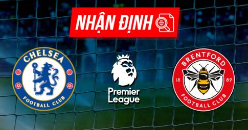 Nhận định Brentford vs Chelsea | Premier League | 23h30 ngày 16/10/2021