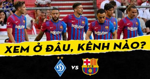 Xem trực tiếp Barcelona vs Dynamo Kyiv ở đâu, kênh nào