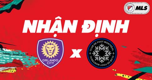 Nhận định Orlando City SC vs Montreal | MLS | 06h30 ngày 21/10/2021