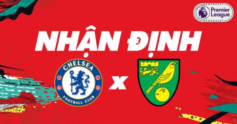 Nhận định Chelsea vs Norwich City | Premier League | 18h30 ngày 23/10/2021