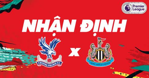 Nhận định Crystal Palace vs Newcastle | Premier League | 21h00 ngày 23/10/2021
