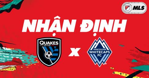 Nhận định San Jose Earthquakes vs Vancouver Whitecaps | MLS | 09h00 ngày 24/10/2021