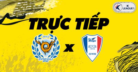 Kết quả Daegu FC vs Suwon Bluewings | K League 1 | 13h00 ngày 24/10/2021