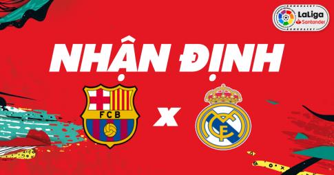 Nhận định Barcelona vs Real Madrid | La Liga | 21h15 ngày 24/10/2021