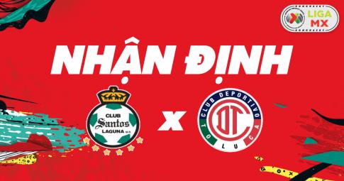 Nhận định Santos Laguna vs Toluca | Liga MX | 07h06 ngày 25/10/2021