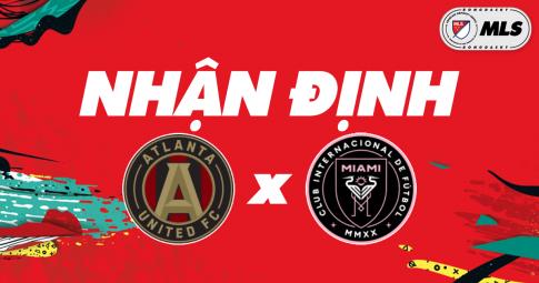 Nhận định Atlanta United vs Inter Miami | MLS | 06h30 ngày 28/10/2021