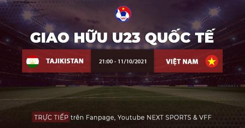 Trực tiếp U22 Việt Nam vs U22 Tajikistan: Phép thử quan trọng